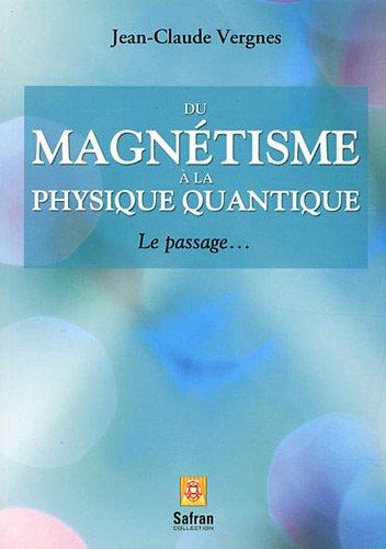 Du magnétisme à la physique quantique