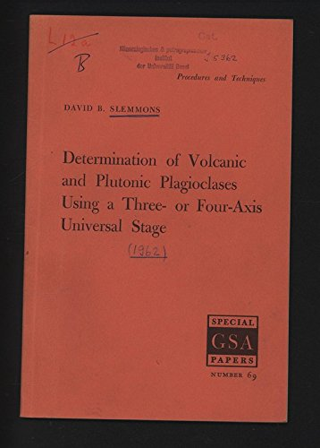 Determination of Volcanic and Plutonic Plagioclases Using a Three- or Four-Axis Universal Stage: Revision of Turner method (Special GLA Papers)