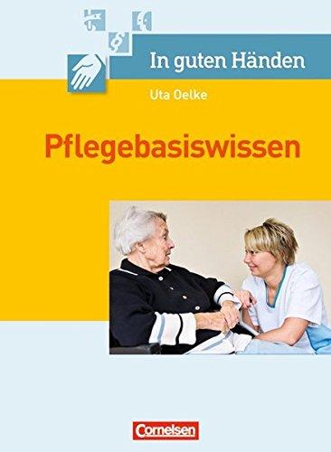 in-guten-hnden-pflegebasiswissen-pflegehilfe-und-pflegeassistenz-schlerbuch