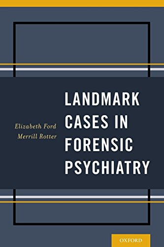 Landmark Cases in Forensic Psychiatry Landmark Cases