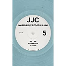 Warm Glow Record Show 5: We Can Workflow: Nos. 125–155, 101–103 bpm (English Edition)