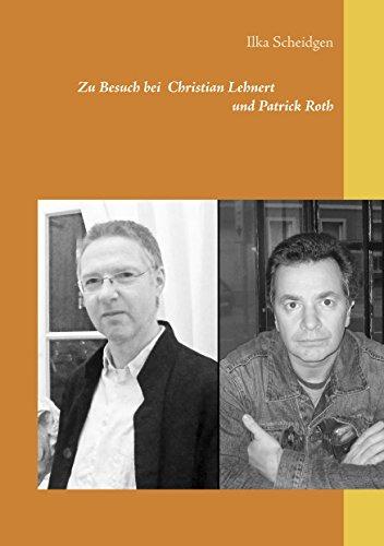 zu-besuch-bei-christian-lehnert-und-patrick-roth-german-edition