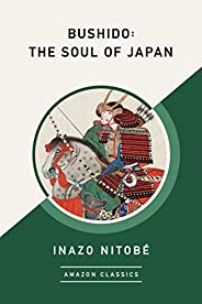 Bushido: The Soul of Japan (AmazonClassics Edition)