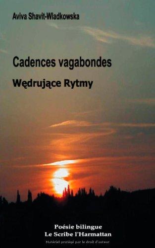 Cadences Vagabondes : Edition bilingue français-polonais par Aviva Shavit-Wladkowska