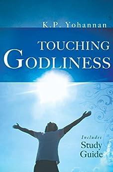 Touching Godliness by [Yohannan, K.P.]