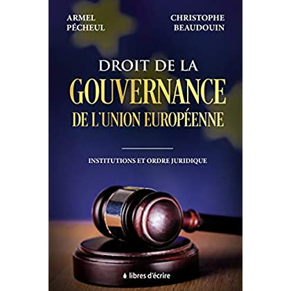 Droit de la gouvernance de l'Union européenne: Institutions et ordre juridique