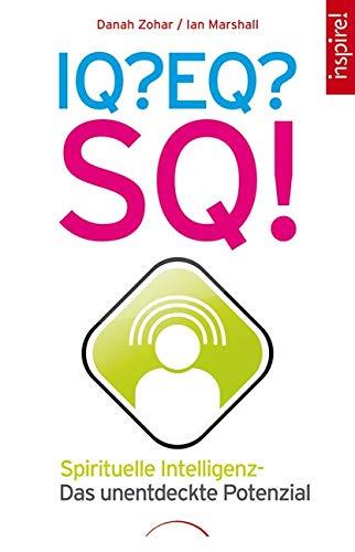 Sq Media (IQ? EQ? SQ!: Spirituelle Intelligenz - das unentdeckte Potenzial)