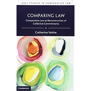 Comparing Law: Comparative Law as Reconstruction of Collective Commitments (ASCL Studies in Comparative Law)
