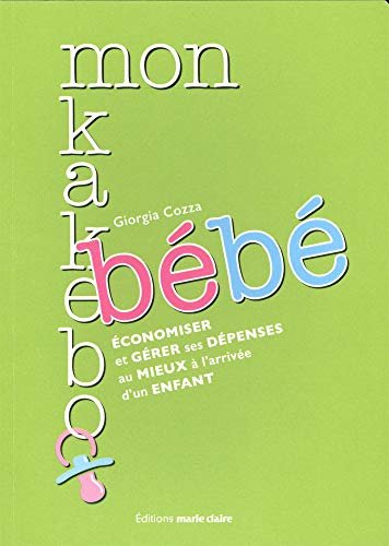 Mon Kakebo Bébé : Economiser Et Gérer Ses Dépenses Au Mieux De L'arrivée D'un Enfant