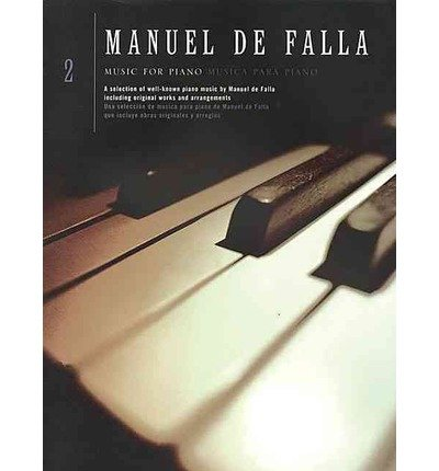 [(Manuel De Falla: v. 2: Music for Piano )] [Author: Chester Music] [Jan-2002]