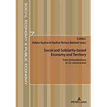 Social and Solidarity-based Economy and Territory: From Embeddedness to Co-construction (Economie sociale et Economie publique/Social Economy and Public Economy)