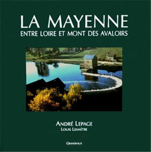 LA MAYENNE ENTRE LOIRE ET MONT DES AVALOIRES par A Lepage
