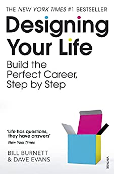 Designing Your Life: Build a Life that Works for You (English Edition) de [Burnett, Bill, Evans, Dave]