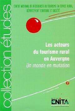 Les acteurs du tourisme rural en Auvergne, un monde en mutation