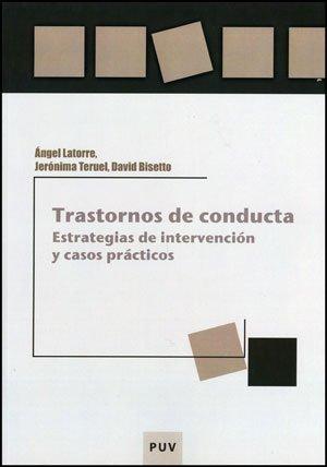 Trastornos de conducta: Estrategias de intervención  y casos prácticos (Educació. Laboratori de Materials) por David Bisetto