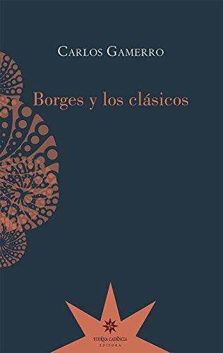 Borges y los clásicos eBook: Carlos Gamerro: Amazon.es: Tienda Kindle