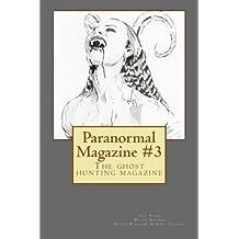 Paranormal Magazine #3: The ghost hunting magazine