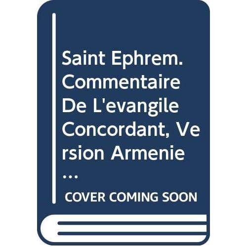 Saint Ephrem. Commentaire De L'evangile Concordant, Version Armenienne. Arm. 1.