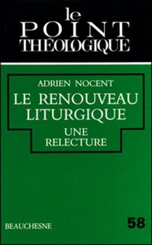 Le renouveau liturgique : une relecture par Adrien Nocent