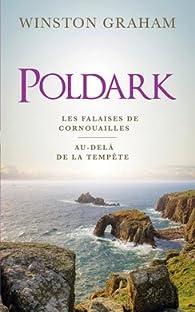 Poldark, tomes 1 & 2. Les falaises de Cornouailles / Au-delà de la tempête par Winston Graham