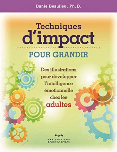 Techniques d'impact pour grandir (ADULTES) par Danie Beaulieu