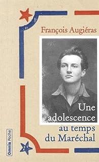 Une adolescence au temps du Maréchal par François Augiéras