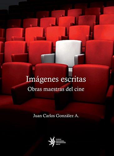 Imágenes escritas: Obras maestras del cine