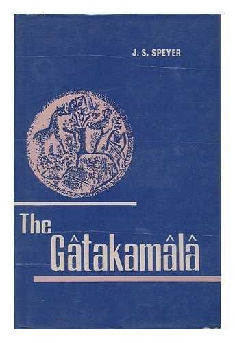 The Gatakamala ; [Or] Garland of Birth-Stories of Aryasura / Translated by J. S. Speyer