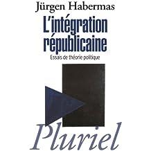 L'intégration républicaine : Essais de théorie politique (Pluriel)