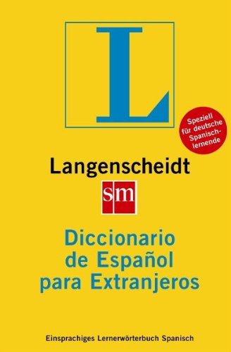 Langenscheidt Ediciones sm Diccionario de Español para Extranjeros: Einsprachiges Lernerwörterbuch Spanisch (Einsprachige Wörterbücher)