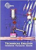 Technical English: Chemietechnik, Pharmatechnik, Biotechnik (Englisch) von Walter Bierwerth ( 17. November 2006 )