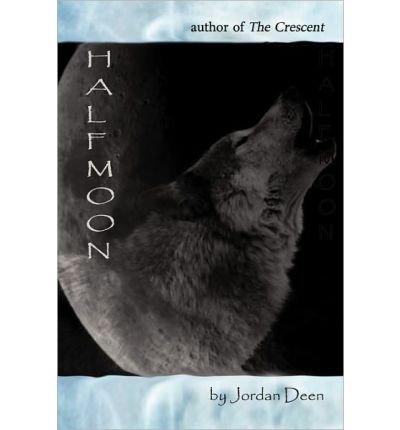 [ [ [ Half Moon [ HALF MOON ] By Deen, Jordan ( Author )Jan-13-2011 Paperback (Deen Jordan)