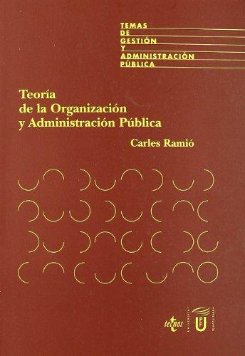 Teoría de la Organización y Administración Pública (Derecho - Temas De Gestión Y Administración Pública) por Carles Ramió Matas