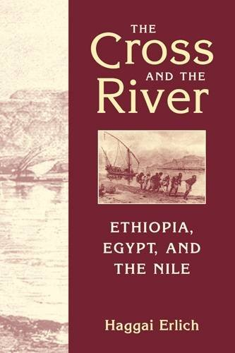 The Cross and the River: Ethiopia, Egypt, and the Nile