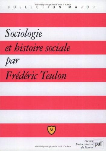 Sociologie et Histoire sociale par Frédéric Teulon