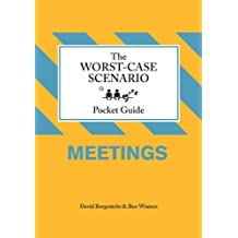 Worst-Case Scenario Pocket Guide: Meetings by David Borgenicht (2009-11-04)