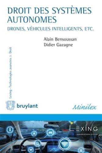 Droit des systèmes autonomes: Drones, véhicules intelligents, etc (ELSB.LEX.TEC.AV)