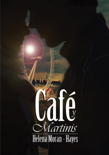 Café y Martinis (romance, amistad, y amor visto de muchas maneras)
