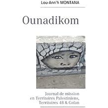 Ounadikom  ...: Journal de mission en Territoires Palestiniens
