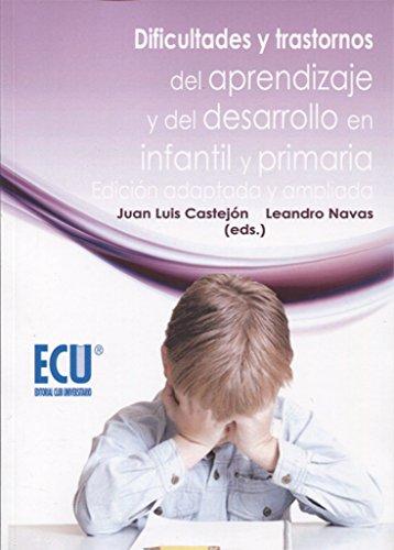 Dificultades y trastornos del aprendizaje y del desarrollo en infantil y primaria. Edición adaptada y ampliada (ECU)