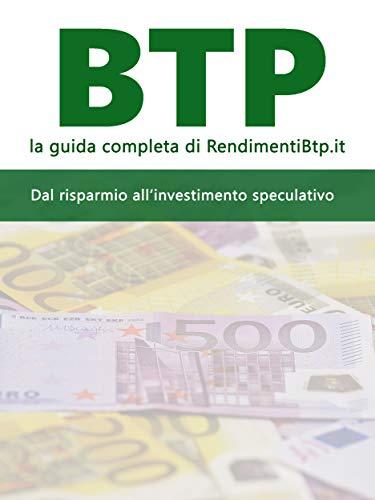 BTP, la guida completa: dal risparmio all'investimento speculativo