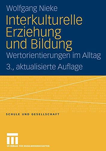 Interkulturelle Erziehung und Bildung: Wertorientierungen im Alltag (Schule und Gesellschaft) (German Edition)