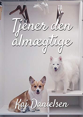 Tjener den almægtige (Danish Edition) por Kaj  Danielsen