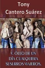 [ V. OLEO DE UN DIA CUALQUIERA: SUSURROS VIAJEROS. (SPANISH) ] Suarez, Tcs Tony Cantero (AUTHOR ) May-27-2014 Paperback Taschenbuch