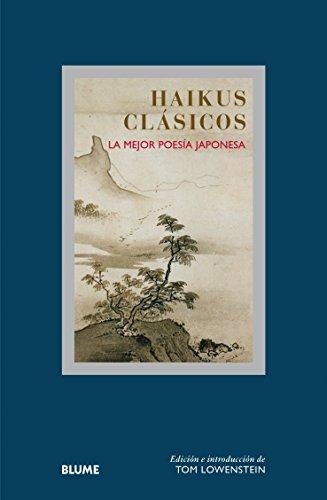Haikus clásicos: La mejor poesía japonesa (Col. Sabiduria) por Tom Lowenstein