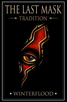 The Last Mask Book 1 - Tradition (English Edition) di [Winterflood, Stephen]