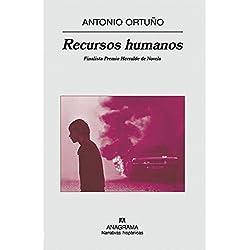 Recursos humanos (Narrativas hispánicas) Finalista Premio Herralde de Novela 2007
