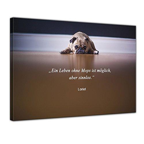 Bilderdepot24 Leinwandbild mit Zitat – EIN Leben ohne Mops ist möglich, Aber sinnlos. – (Loriot)