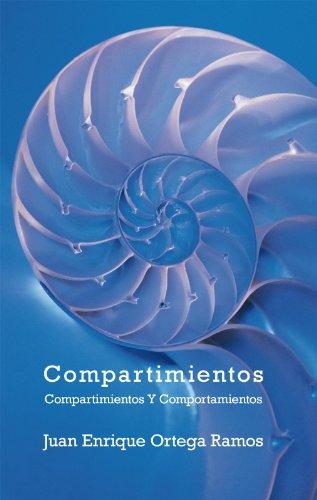 Compartimientos: Compartimientos Y Comportamientos por Juan Enrique Ortega Ramos