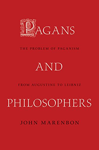 Pagans and philosophers the problem of paganism from augustine to pagans and philosophers the problem of paganism from augustine to leibniz by marenbon fandeluxe Image collections